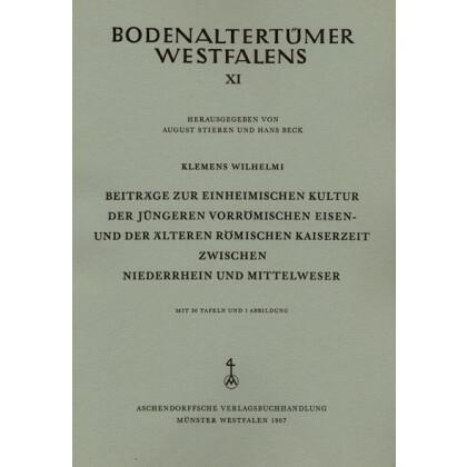 Beiträge zur Einheimischen Kultur der Jüngeren Vorrömischen Eisen- Und der Älteren Römischen Kaiserzeit zwischen Niederrhein und Mittelweser
