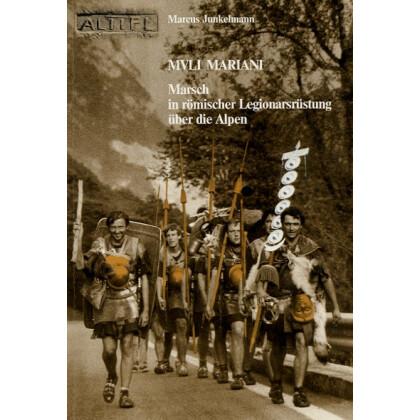 MVLI MARIANI - Marsch in römischer Legionarsrüstung über die Alpen