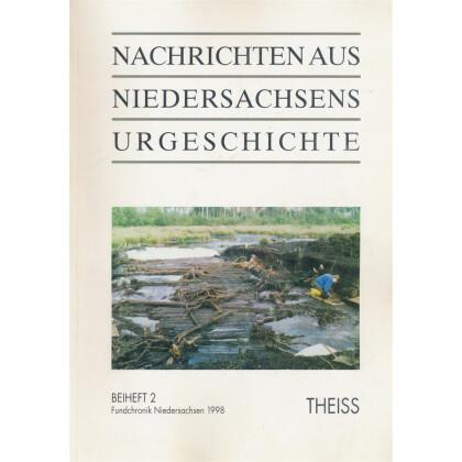 Nachrichten aus Niedersachsens Urgeschichte Beiheft 2 - Fundchronik Niedersachsen 1998