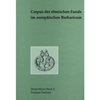Corpus der römischen Funde im europäischen Barbaricum, Deutschland - Band 2: Freistaat Sachsen
