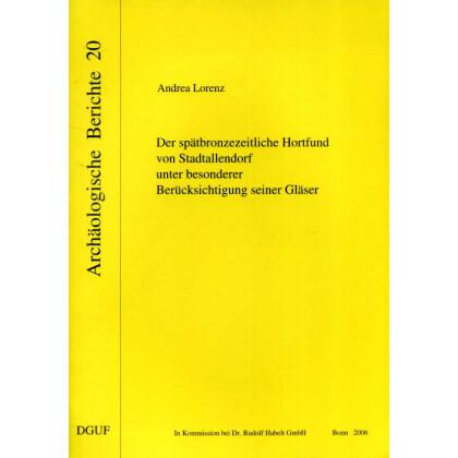 Der spätbronzezeitliche Hortfund von Stadtallendorf unter besonderer Berücksichtigung seiner Gläser