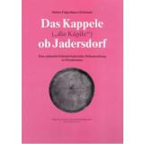 Das Kappele die Kapile ob Jadersdorf. Eine...