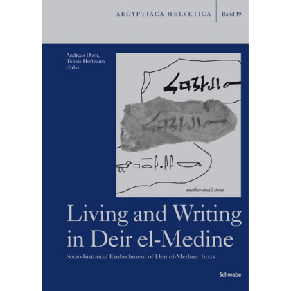 Living and Writing in Deir el-Medine - Socio-historical Embodiment of Deir el-Medine Texts