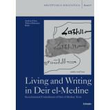 Living and Writing in Deir el-Medine - Socio-historical Embodiment of Deir el-Medine Texts
