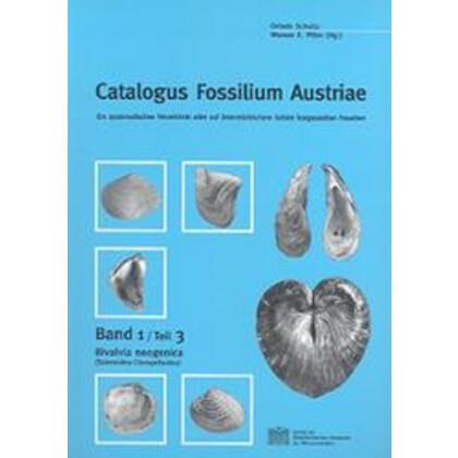 Catalogus Fossilium Austriae 1/3. Ein systematisches Verzeichnis aller auf österreichischem Gebiet festgestellten Fossilien. Band 1/Teil 3: Bivalvia neogenica