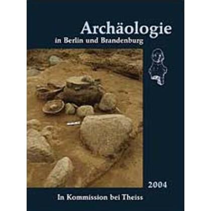 Archäologie in Berlin und Brandenburg, Jahrbuch 2004