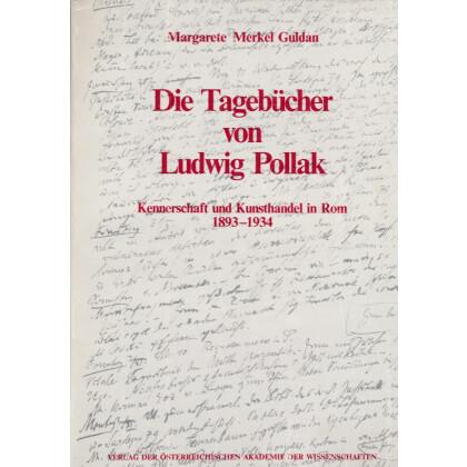 Die Tagebücher von Ludwig Pollak. Kennerschaft und Kunsthandel in Rom 1893-1934