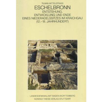 Eschelbronn - Entstehung, Entwicklung und Ende eines Niederadelssitzes im Kraichgau 12.-18. Jh.