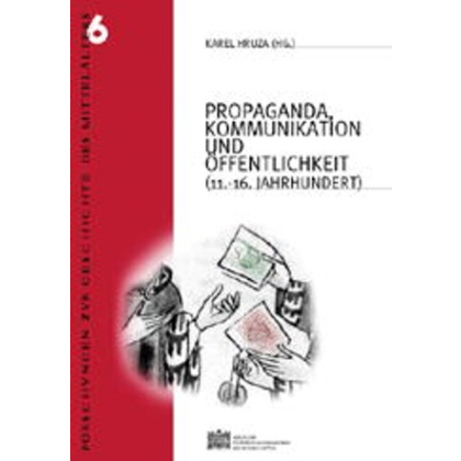 Propaganda, Kommunikation und Öffentlichkeit 11.-16. Jahrhundert