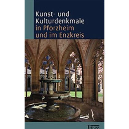 Kunst- und Kulturdenkmale in Pforzheim und dem Enzkreis. Führer zu Kunst- und Kulturdenkmälern. Diruf, Hermann / Timm, Christoph