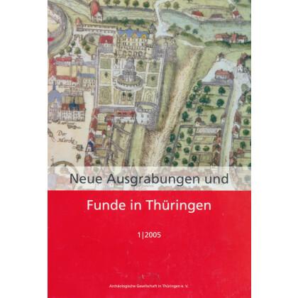 Neue Ausgrabungen und Funde in Thüringen. Heft 1 / 2005