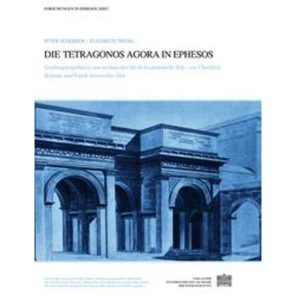Die Tetragonos Agora in Ephesos - Grabungsergebnisse von archaischer bis in byzantinische Zeit - ein Überblick. Befunde und Funde klassischer Zeit