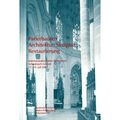 Parlerbauten- Architektur, Skulptur, Restaurierung
