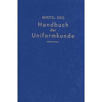 Handbuch der Uniformkunde - Die militärische Tracht in ihrer Entwicklung bis zur Gegenwart