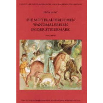 Die mittelalterlichen Wandmalereien in der Steiermark. Lanc, Elga
