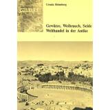 Gewürze, Weihrauch, Seide Welthandel in der Antike