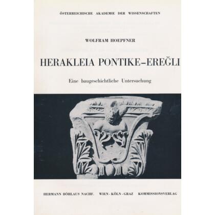 Herakleia Pontike - Eregli. Eine baugeschichtliche Untersuchung