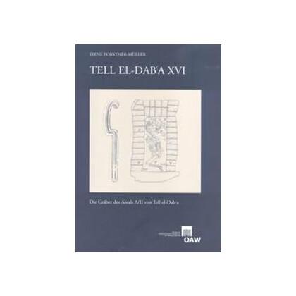 Tell el-Dab`a XVI. Die Gräber des Areals A/II von Tell el-Dab`a