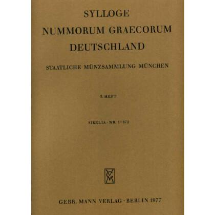 Sikelia Nr. 1 - 872 - Sylloge Nummorum Graecorum Deutschland. Staatliche Münzsammlung München