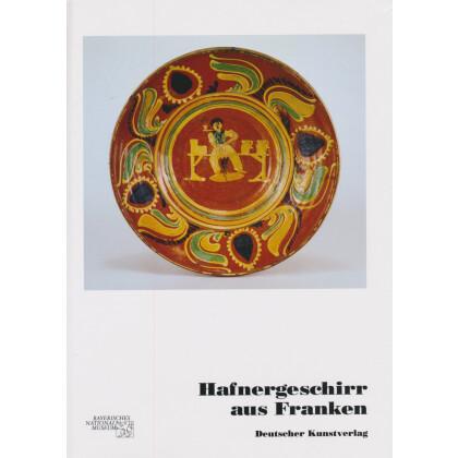 Hafnergeschirr aus Franken. Ingolf Bauer und Bert Wiegel. Kataloge des Bayerischen Nationalmuseums München Band XV, 2