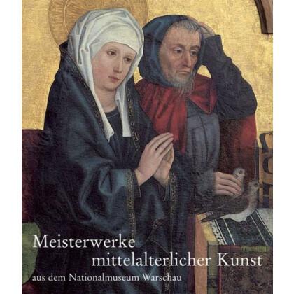 Meisterwerke mittelalterlicher Kunst aus dem Nationalmuseum Warschau