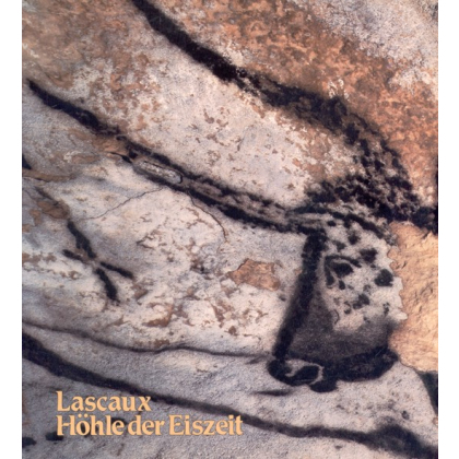 Lascaux Höhle der Eiszeit. Begleitband zur Ausstellung vom Roemer- und Pelizaeus- Museum in Hildesheim, 1982