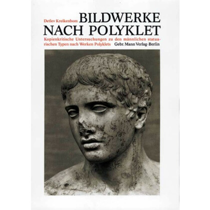 Bildwerke nach Polyklet - Vorbildern Diskophoros, Hermes, Doryphoros, Herakles, Diadumenos