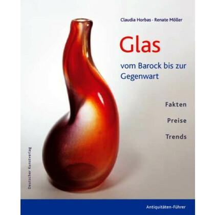 Glas vom Barock bis zur Gegenwart