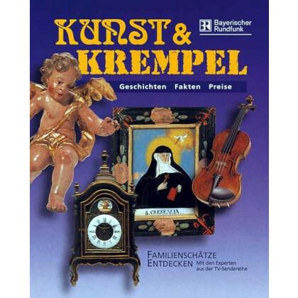 Kunst und Krempel, Band I - Familienschätze entdecken