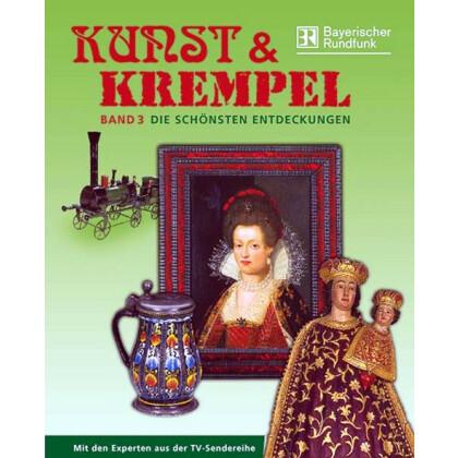 Kunst und Krempel, Band III - Die schönsten Entdeckungen