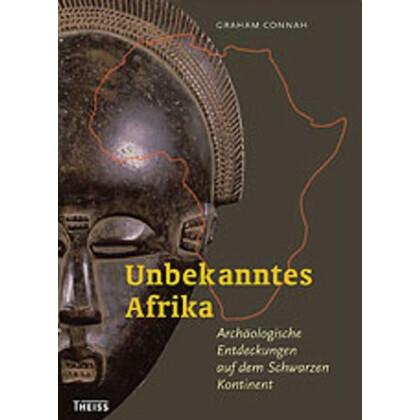 Unbekanntes Afrika - Archäologische Entdeckungen auf dem Schwarzen Kontinent