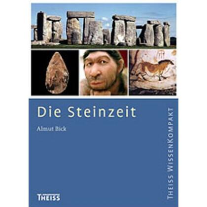 Die Steinzeit - Theiss WissenKompakt