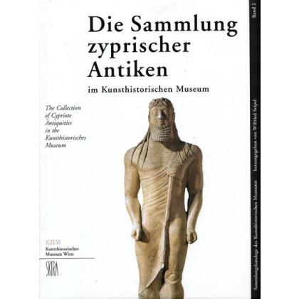 Die Sammlung zyprischer Antiken im Kunsthistorischen Museum. The Collection of Cypriote Antiquities in the Kunsthistorische  Museum
