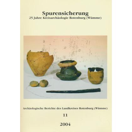 Spurensicherung - 25 Jahre Kreisarchäologie Rothenburg - Wümme