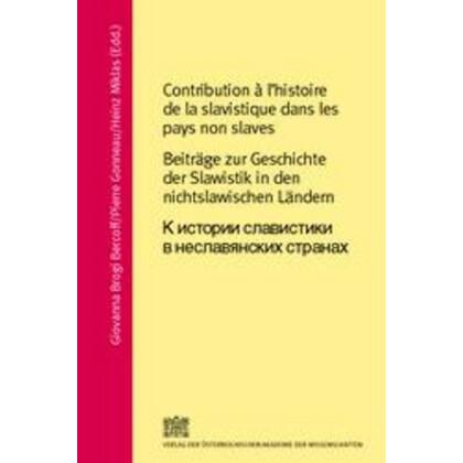 Contribution á l´histoire de la slavistique dans les pays non slaves. Beiträge zur Geschichte der Slawistik in den nichtslawischen Ländern