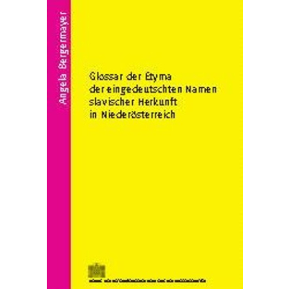 Glossar der Etyma der eingedeutschten Namen slavischer Herkunft in Niederösterreich
