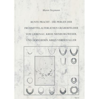 Bunte Pracht - Die Perlen der frühmittelalterlichen Gräberfelder von Liebenau, Kreis Nienburg Weser, Teil 4