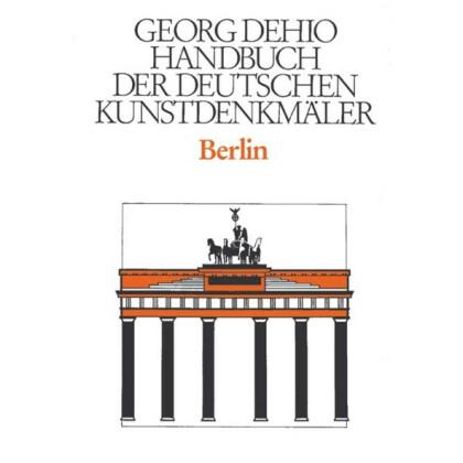 Berlin. Georg Dehio: Handbuch der Deutschen Kunstdenkmäler