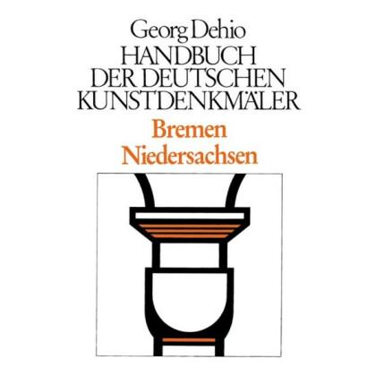 Bremen, Niedersachsen. Georg Dehio: Handbuch der Deutschen Kunstdenkmäler