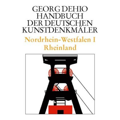 Nordrhein-Westfalen I. Rheinland. Georg Dehio: Handbuch der Deutschen Kunstdenkmäler