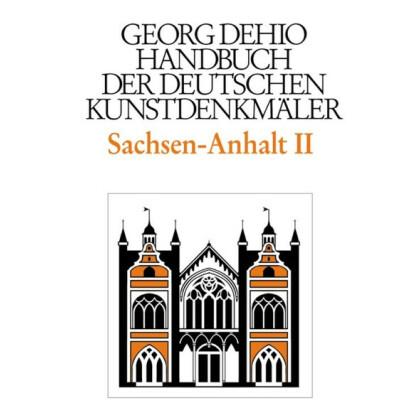 Sachsen-Anhalt II. Die Regierungsbezirke Dessau und Halle. Georg Dehio: Handbuch der Deutschen Kunstdenkmäler