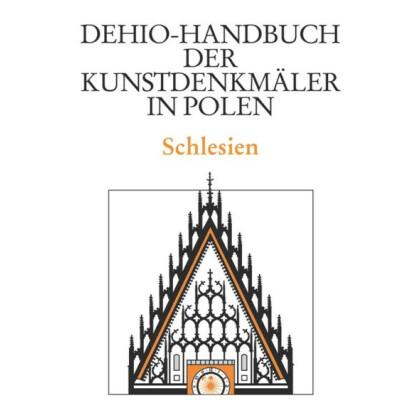 Schlesien - Dehio-Handbuch der Kunstdenkmäler in Polen