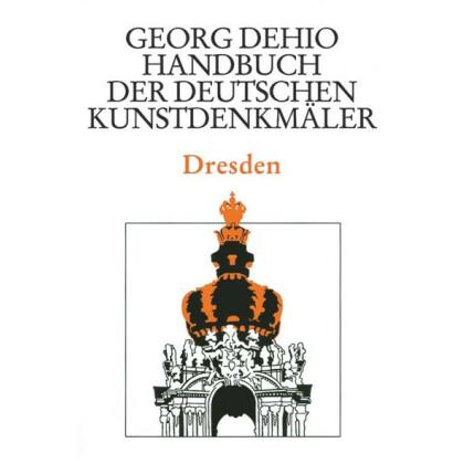 Städteband Dresden. Georg Dehio: Handbuch der Deutschen Kunstdenkmäler