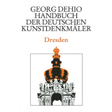 Städteband Dresden. Georg Dehio: Handbuch der...