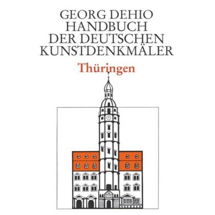 Thüringen. Georg Dehio: Handbuch der Deutschen Kunstdenkmäler