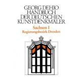 Sachsen I. Regierungsbezirk Dresden. Georg Dehio:...