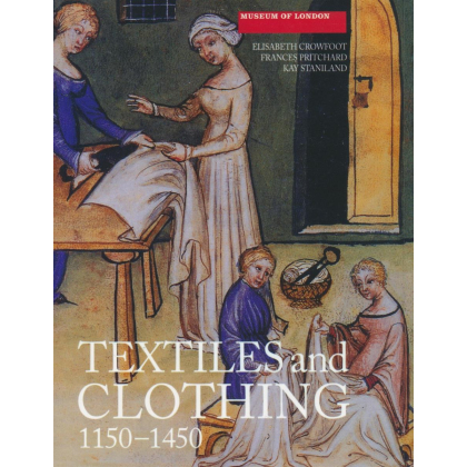 Textiles and Clothing c.1150 - 1450