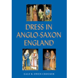 Dress in Anglo-Saxon England. Revised and Enlarged Edition