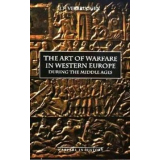 The Art of Warfare in Western Europe during the Middle...