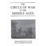 The Circle of War in the Middle Ages. Essays on Medieval...